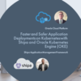 Faster and safer application deployments on Kubernetes with Shipa and Oracle Kubernetes Engine (OKE)