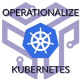 Operationalizing Kubernetes